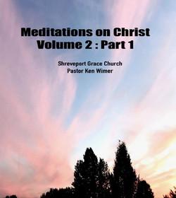 Meditations on Christ Vol 2: Part 1