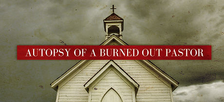 Autopsy-of-a-Burned-Out-Pastor.jpg
