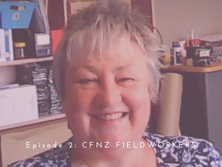 Episode 2: CFNZ Fieldworkers