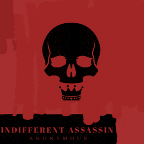 Indifferent Assassin - Anonymous