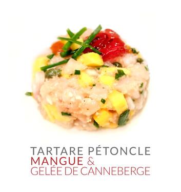 TARTARE PÉTONCLE MANGUE & GELÉE DE CANNEBERGE