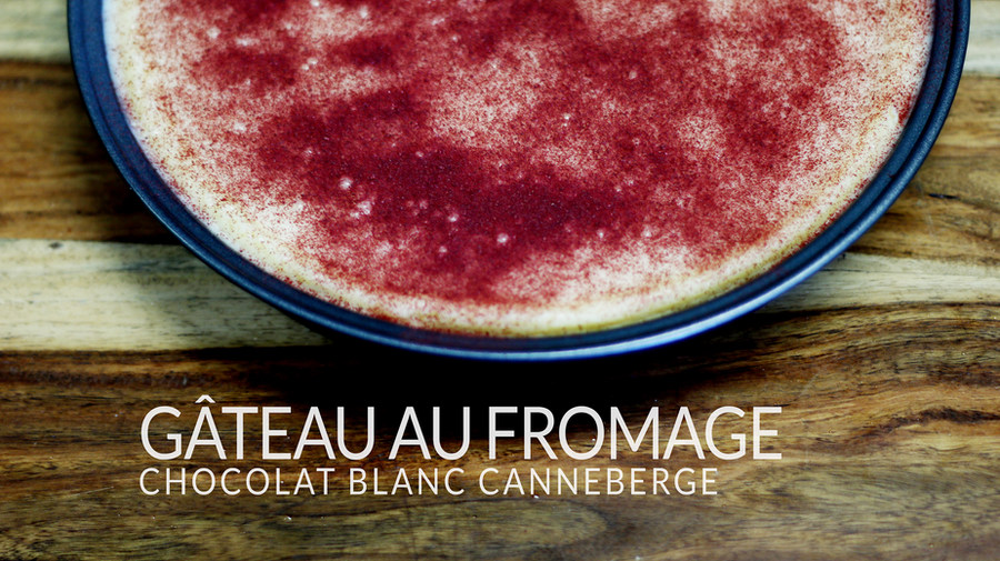 GÂTEAU FROMAGE CHOCOLAT BLANC & CANNEBERGE