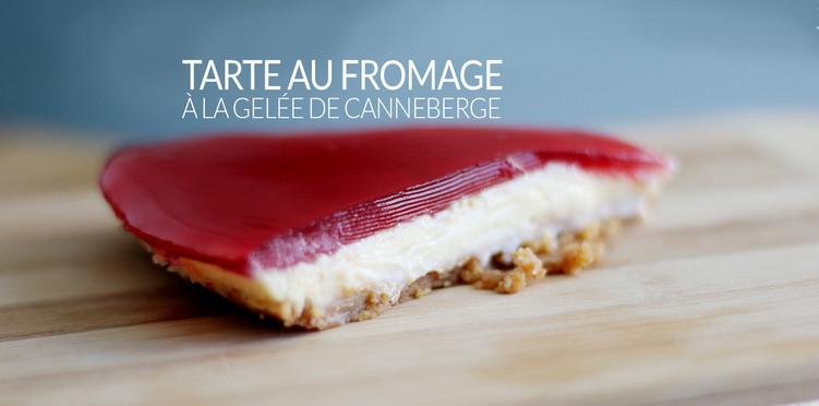 TARTE AU FROMAGE À LA GELÉE DE CANNEBERGE