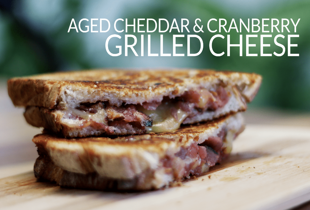 AGED CHEDDAR & CRANBERRY GRILLED CHEESE-