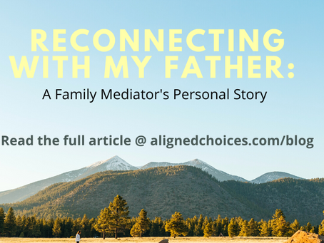 Reconnecting With My Father: A Family Mediator's Personal Experience