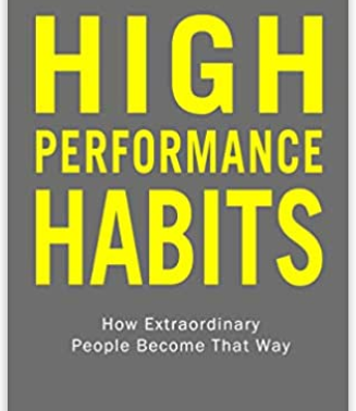 Book: High Performance Habits by Brendon Burchard.