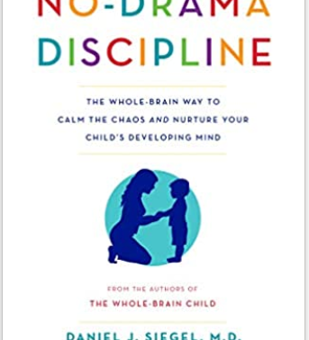 Book: No-Drama Discipline by Daniel J Siegel.