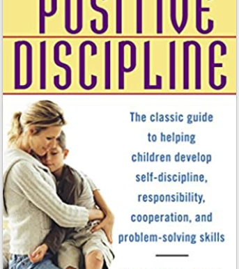 Book: Positive Discipline by Jane Nelsen, Ed.D.