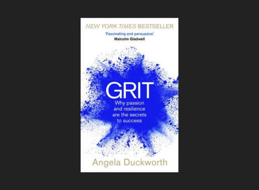 Book: Grit - why passion and resilience are the secrets to success. By Angela Duckworth.