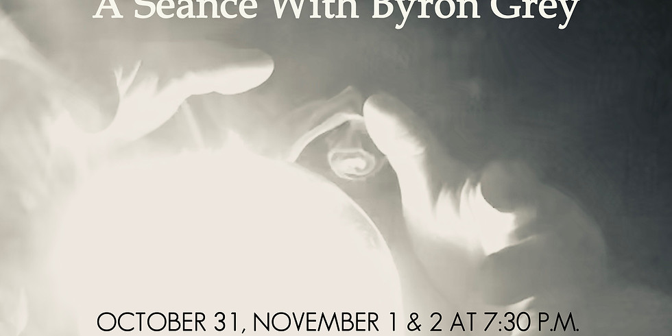 The Medium and a Seance with Byron Grey
