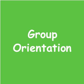 Orientation- Group Sessions