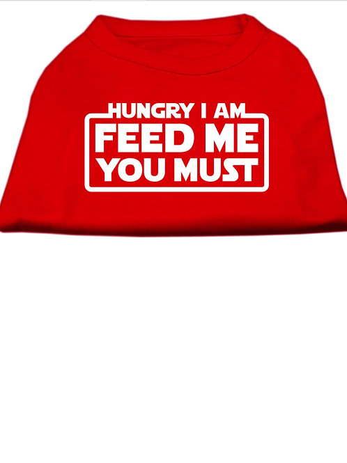 Hungry I am Feed me you must