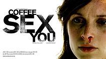 COFFEE SEX YOU POSTER FINAL.jpeg
