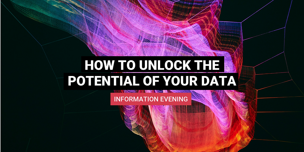 How to unlock the potential of your data – informative evening