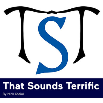 "Listen to Podcast ""That Sounds Terrific"""