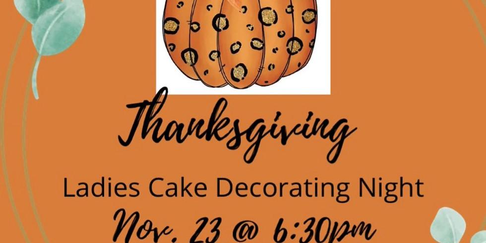 Thanksgiving Ladies night CAKE decorating