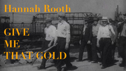 Hannah Rooth: Give Me That Gold