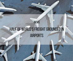 Half of world's freight grounded in airports