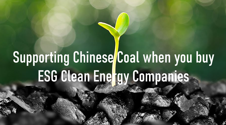 Supporting Chinese Coal when you buy ESG clean energy companies