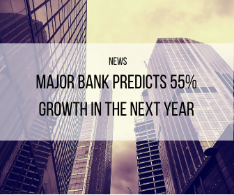 Major Bank Predicts 55% Growth In The Next Year