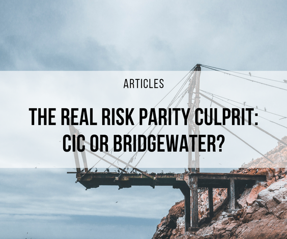 The Real Risk Parity Culprit: CIC or Bridgewater?