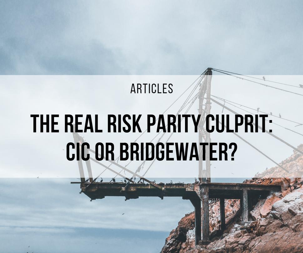 The Real Risk Parity Culprit: CIC or Bridgewater?
