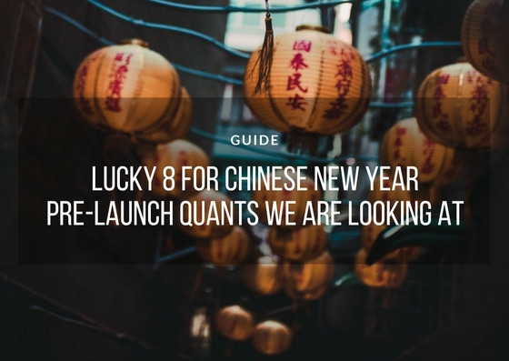 Lucky 8 for Chinese New Year (pre-launch quants we are looking at)