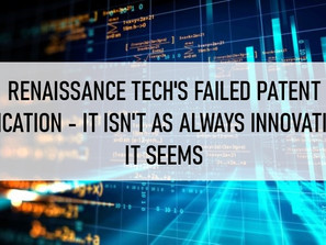 Renaissance Technologies' Failed Patent Application – It Isn't Always as Innovative as it Seems