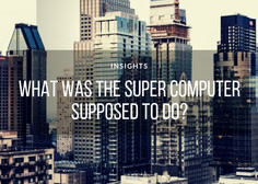 What was the Super Computer supposed to do?