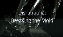 DisruptionsBreakingMold.JPG
