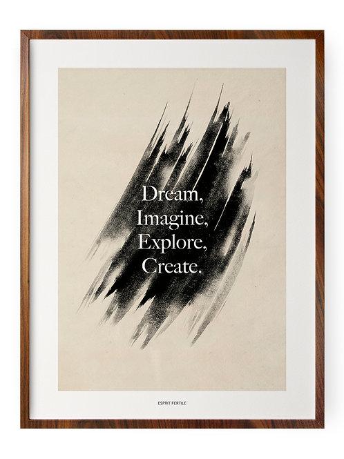 Dream, Imagine, Explore, Create.