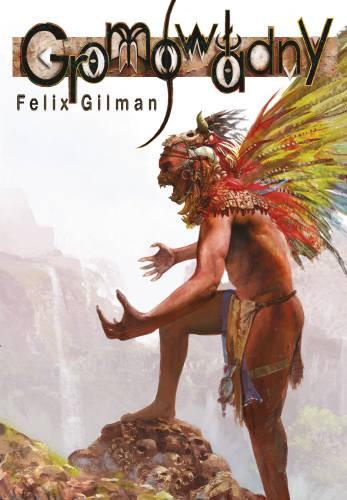 Gromowladny-Felix-Gilman-_bc20762.jpg