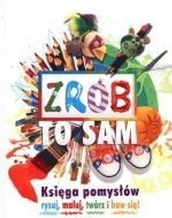 pol_pm_Zrob-to-sam-Ksiega-pomyslow-Rysuj-maluj-tworz-i-baw-sie--19593_1