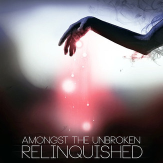 Amongst The Unbroken - Relinquished (Producing, mixing, mastering)