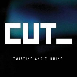CUT_ - Twisting & Turning (Mastering)