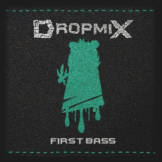 DropmiX - First Bass (Mixing, mastering)