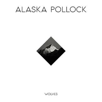 Alaska Pollock - Wolves (Mastering)