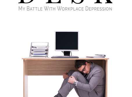 "Learn To Thrive In ""The View From Under My Desk: My Battle With Workplace Depression"""