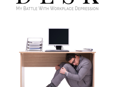 """Learn To Thrive In """"The View From Under My Desk: My Battle With Workplace Depression"""""""