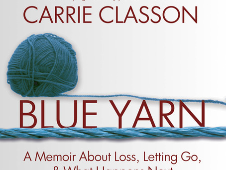 """""""Blue Yarn: A Memoir About Loss, Letting Go, & What Happens Next"""" By Author Cheryl May Now Available"""