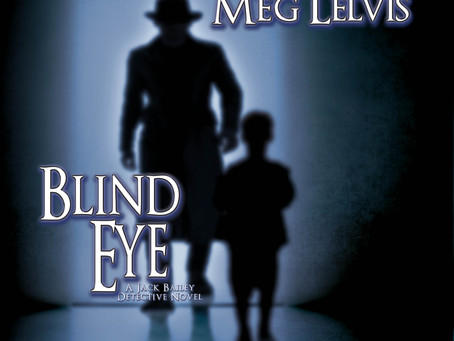"""The Ultimate Betrayal. What Would You Do? Detective Jack Bailey Is Back In """"Blind Eye"""" by Meg Lelvis"""