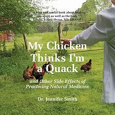My Chicken Thinks Im a Quack Jennifer Sm