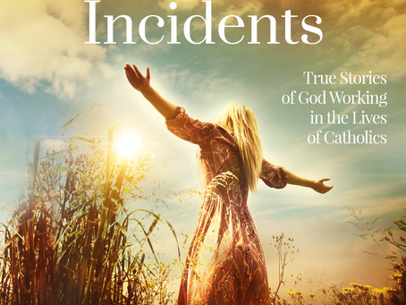 """""""God Incidents: True Stories of God Working in the Lives of Catholics"""" Written By Thomas R. Lukes"""