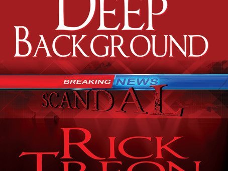 "Scandal, Kidnapping and Murder Await in ""Deep Background"" by Author Rick Treon"