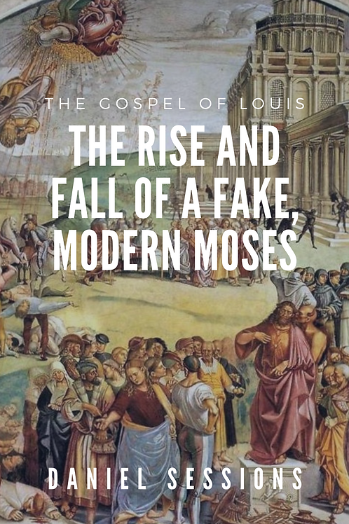 The Gospel of Louis: The Rise and Fall of a Fake, Modern Moses
