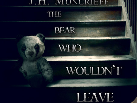 """Horror novel""""The Bear Who Wouldn't Leave"""" By J.H. Moncrieff on audiobook!"""