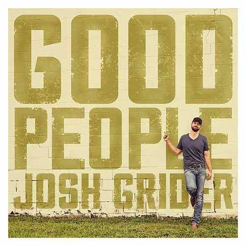 "Josh Grider ""Good People"""