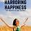 Thumbnail: Harboring Happiness: 101 Ways To Be Happy
