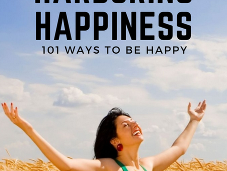 """""""Harboring Happiness: 101 Ways To Be Happy"""" by Author Dan Brook, PHD."""