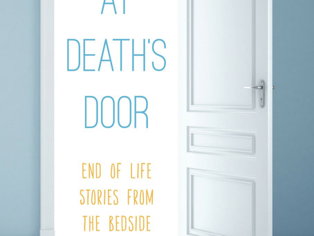 """""""At Death's Door: End of Life Stories from the Bedside"""""""
